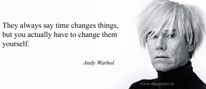 andy-700x303 Inspirational art quotes from artists and famous people