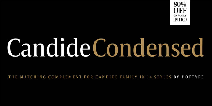 Candide These condensed fonts were made to impress: Check them out