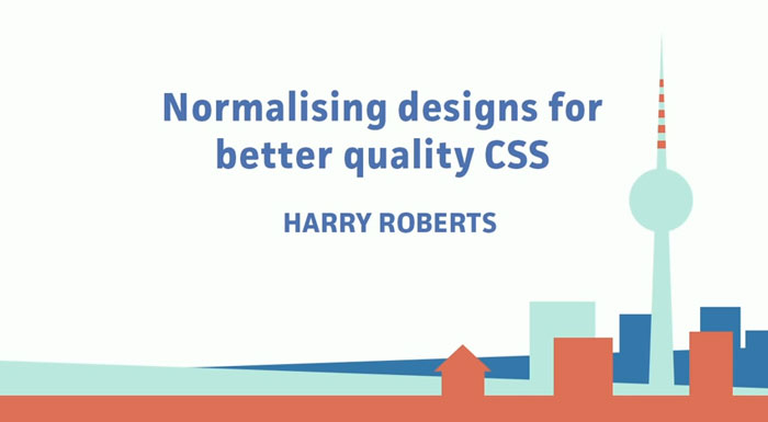 Harry Roberts - Normalising designs for better quality CSS