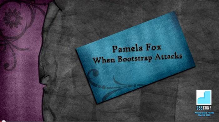 Pamela Fox: When Bootstrap Attacks