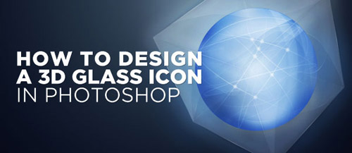How To Design a 3D Glass Icon Photoshop tutorial