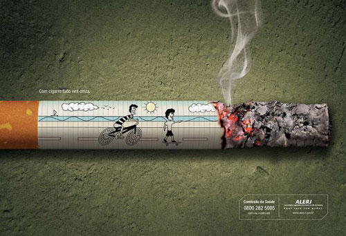 With cigarettes, your life goes to ashes Print Advertisement