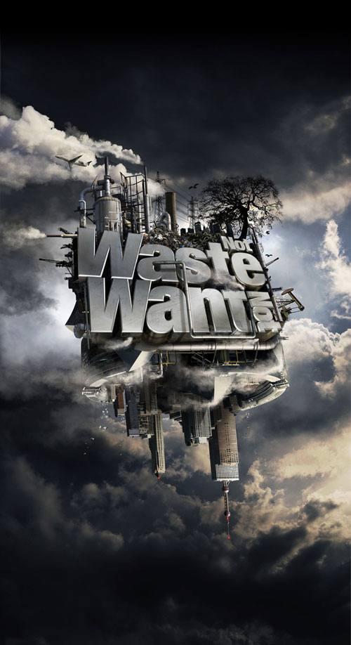 Waste Not. Want Not. poster