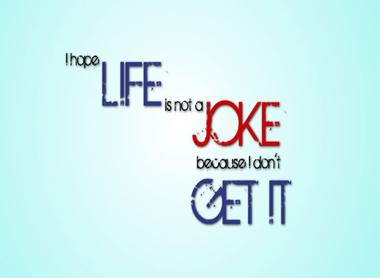 LIFE IS NOT A JOKE wallpaper