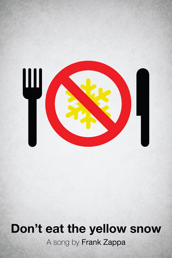 Don't eat the yellow snow by Frank Zappa Poster Made With Pictogram
