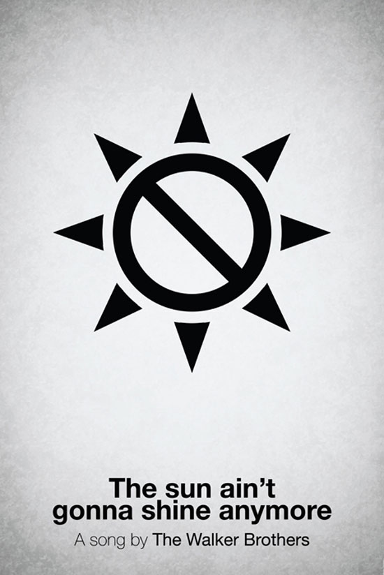 The sun ain't gonna shine anymore by The Walker Brothers Poster Made With Pictogram