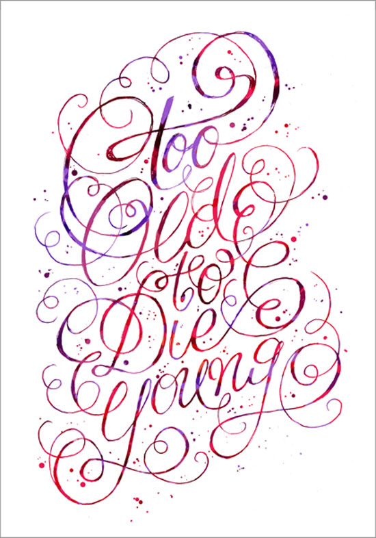 Too old to die young Typography Experiment