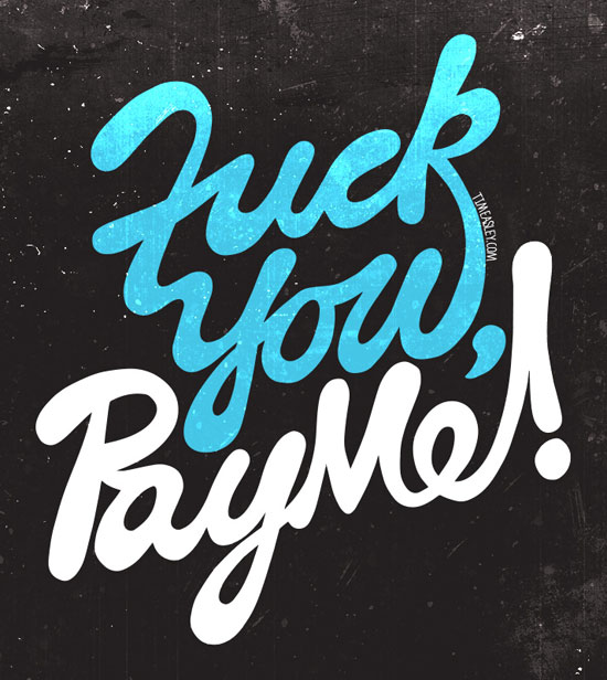 Fuck you, pay me Typography Experiment