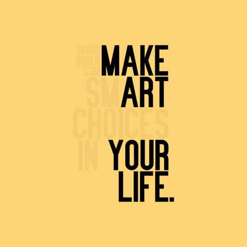 Make Art Your Life Ready For Print Typography Poster