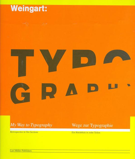 Wolfgang Weingart: My Way to Typography Book