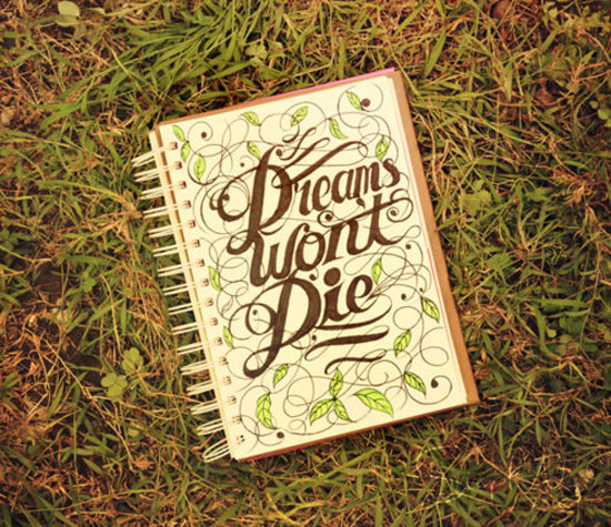Dreams won't die Typography Inspiration