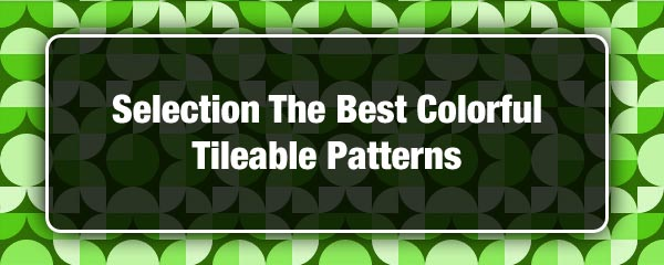 Selection The Best Colorful Tileable Patterns