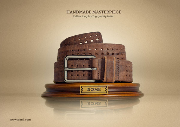 Handmade Masterpiece. Italian long lasting quality belts Print Ad Inspiration