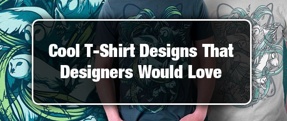 T-Shirt Designs That Designers Would Love