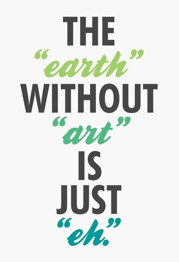 The earth without art inspirational quote