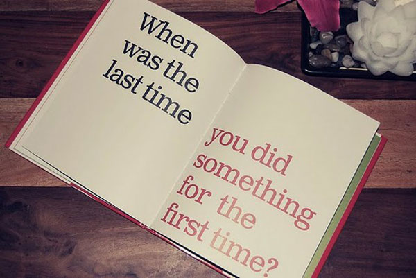 When was the last time you did something for the first time inspirational quote