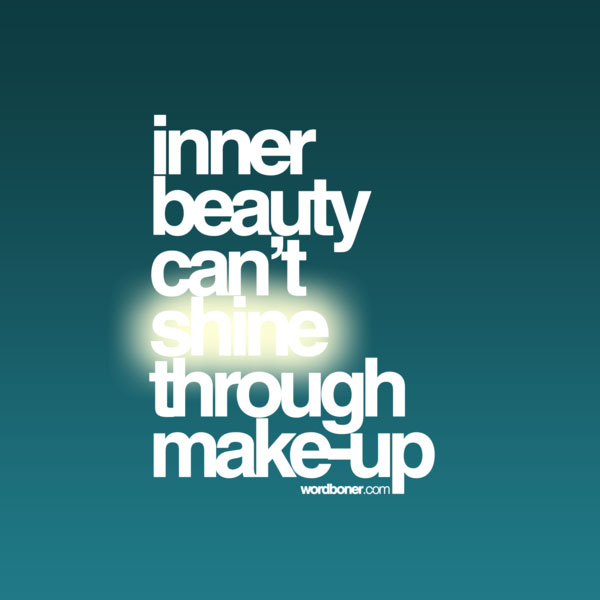 Inner Beauty Can't Shine Thru inspirational quote