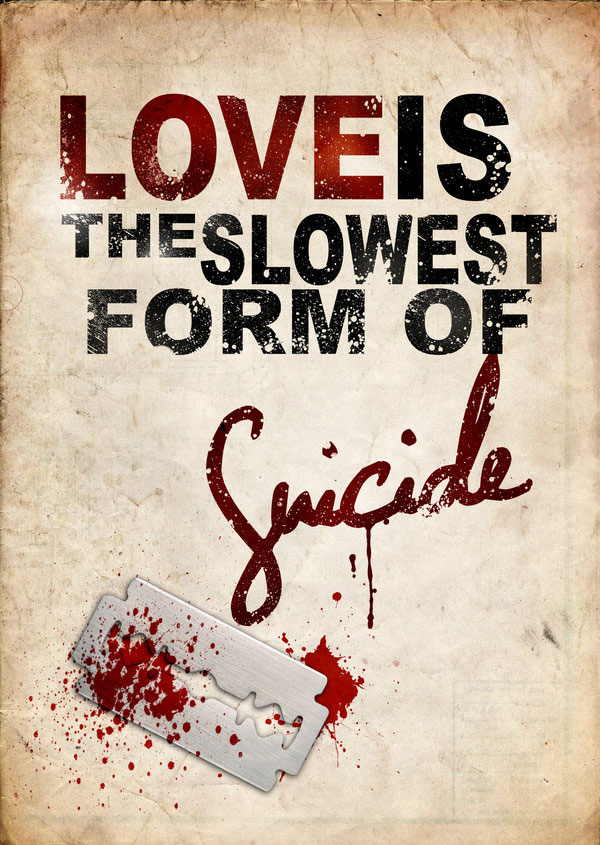 Love is suicide inspirational quote
