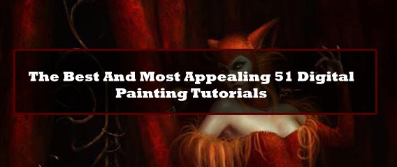 The Best And Most Appealing 51 Digital Painting Tutorials