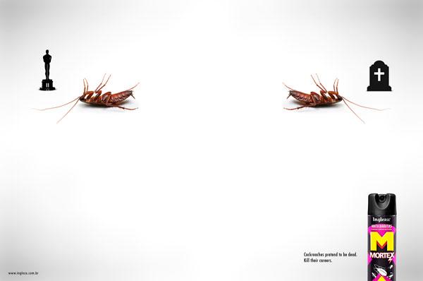 Las cucarachas pretenden estar muertas. Matar a sus carreras. Ideas publicitarias: 500 anuncios creativos y geniales.