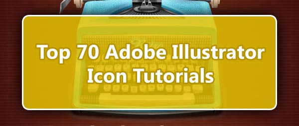 Top 70 Adobe Illustrator Icon Tutorials