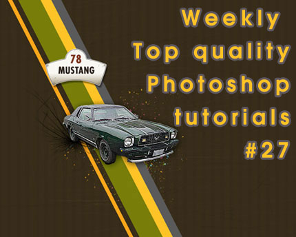 Weekly top quality Photoshop tutorials #27